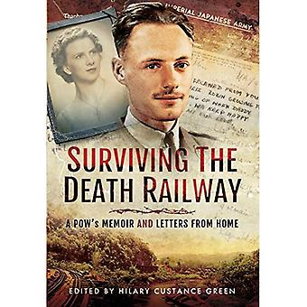 Survivants du chemin de fer de la mort: un mémoire des prisonniers de guerre et des lettres de la maison