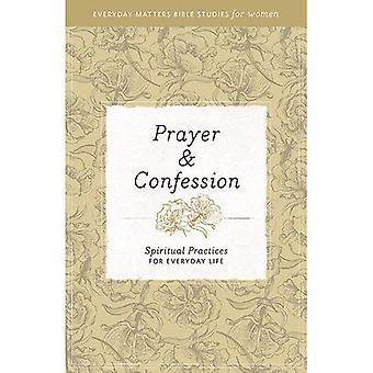 Prayer & Confession: Spiritual Practices for Everyday Life (Everyday Matters Bible Studies for Women)
