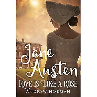 Jane Austen: L'amore è come una rosa