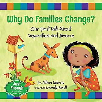 Why Do Families Change?: Our First Talk about Separation and Divorce (Just Enough)