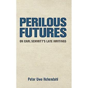 Farofyllda Futures: På Carl Schmitts sena handstilar
