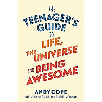 Guide de l'adolescent à la vie, l'univers et être génial