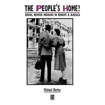The Peoples Home Social Rented Housing in Europe and America by Harloe & Michael