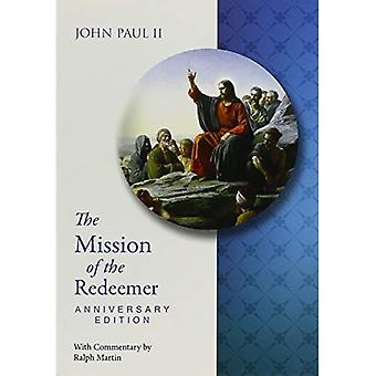The Mission of the Redeemer: Anniverary Edition Redemptoris Missio