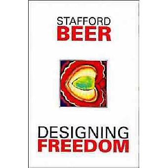Designing Freedom by Beer & S.
