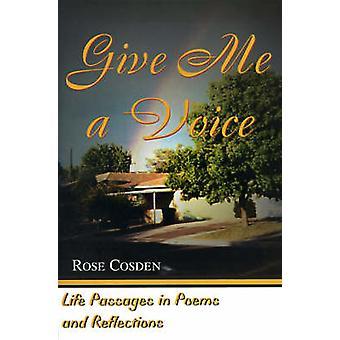 Dê-Me uma vida voz passagens em poemas e reflexões de 50 anos de história viva por Cosden & Rose