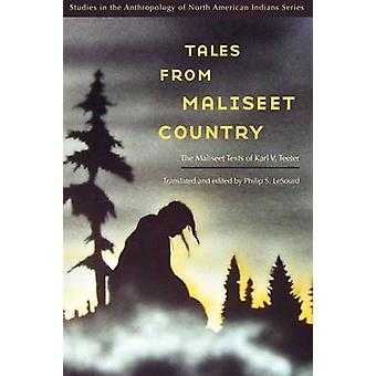 Tales from Maliseet Country The Maliseet Texts of Karl V. Teeter by Lesourd & Philip S.