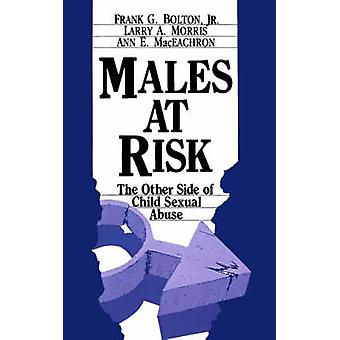 Males at Risk The Other Side of Child Sexual Abuse by Morris & Larry A.