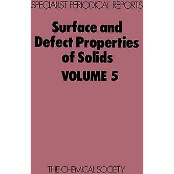 Surface and Defect Properties of Solids Volume 5 by Roberts & M W