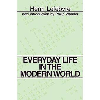 Everyday Life in the Modern World by Lefebvre & Henri