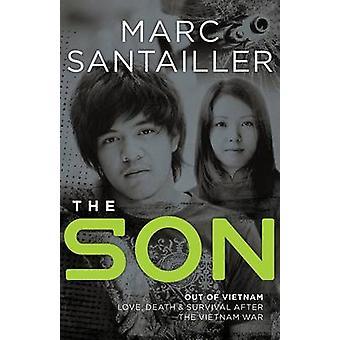 Die SONOut von Vietnam Liebe Tod und Überleben nach dem Vietnam-Krieg von Santailler & Marc