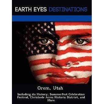 Orem Utah incluyendo su historia Summerfest celebración Festival Christeele Acres histórico distrito y más negro y Johnathan