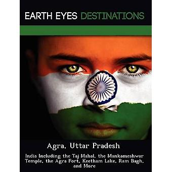 Agra Uttar Pradesh India met inbegrip van de Taj Mahal de Mankameshwar tempel het Agra Fort Keetham meer Ram Bagh en meer door nacht & Sam