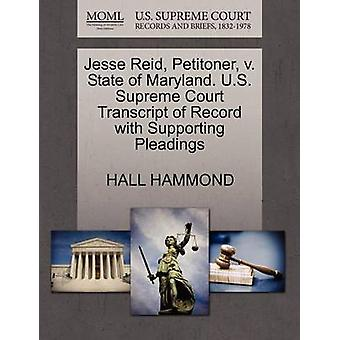 Jesse Reid Petitoner v. State of Maryland. U.S. Supreme Court Transcript of Record with Supporting Pleadings by HAMMOND & HALL