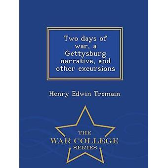 Two days of war a Gettysburg narrative and other excursions   War College Series by Tremain & Henry Edwin