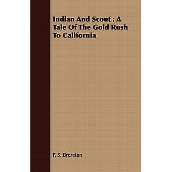 Indiennes et Scout A Tale de la ruée vers l'or en Californie par Brereton & F. S.