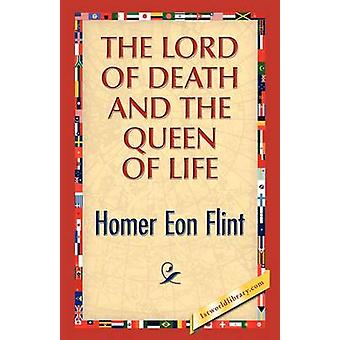 The Lord of Death and the Queen of Life by Flint & Homer E.