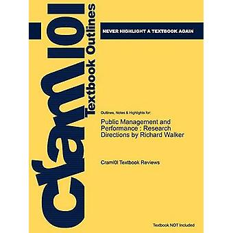 Studyguide for Public Management and Performance Research Directions by Walker Richard ISBN 9780521116633 by Cram101 Textbook Reviews