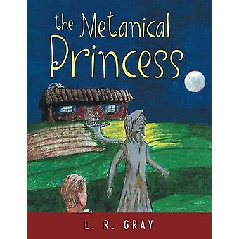The Metanical Princess by Gray & L. R.