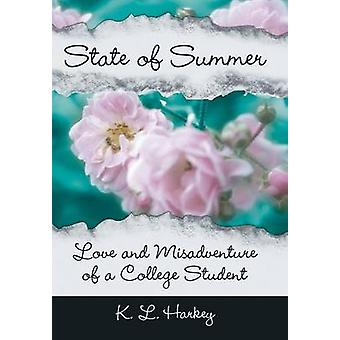 State of Summer Love and Misadventure of a College Student by Harkey & K. L.