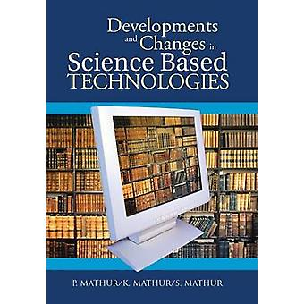 Developments and Changes in Science Based Technologies by Mathur & P.
