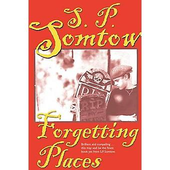Forgetting Places by Somtow & S. P.