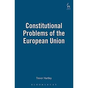 Constitutional Problems of the European Union by Hartley & T. C.