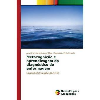 Metacognio e aprendizagem do diagnstico de enfermagem by Igncio da Silva Ana Gracinda