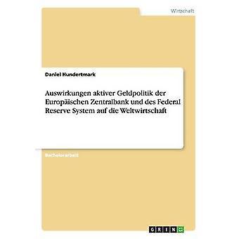 Auswirkungen aktiver Zentralbank Geldpolitik der Europischen und des Federal Reserve System auf die Weltwirtschaft par Hundertmark & Daniel