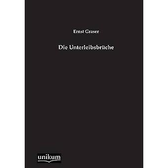 Die Unterleibsbrche by Graser & Ernst