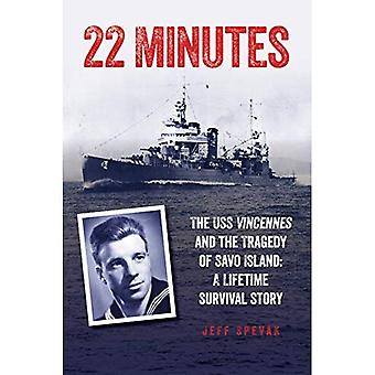22 Minutes: The USS Vincennes and the Tragedy of Savo Island: A Lifetime� Survival Story