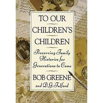To Our Children's Children by Fulford - Greene - 9780385467971 Book