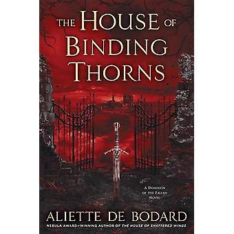 The House of Binding Thorns by Aliette De Bodard - 9780451477392 Book