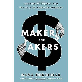 Makers and Takers by Rana Foroohar - 9780553447231 Book