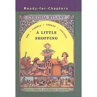 A Little Shopping by Cynthia Rylant - Wendy Anderson Halperin - 97807