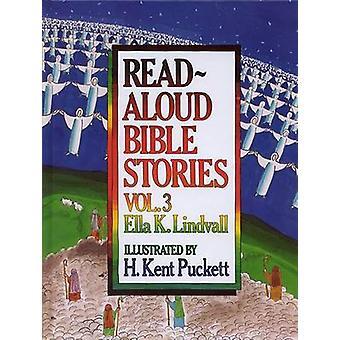 Read-aloud Bible Stories - v. 3 by Ella K. Lindvall - E.K. Puckett - H
