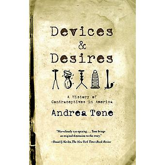 Devices and Desires by Andrea Tone - 9780809038169 Book