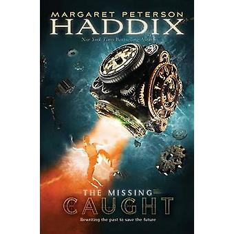 Caught by Margaret Peterson Haddix - 9781416989820 Book