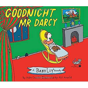 Goodnight Mr. Darcy by Kate Coombs - 9781423641773 Book