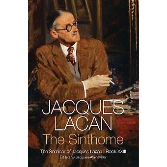 The Sinthome - The Seminar of Jacques Lacan - Book 23 by The Sinthome -