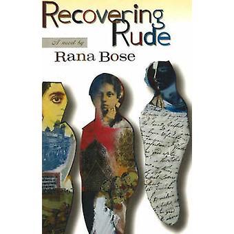 Recovering Rude - A Novel by Rana Bose - 9781550651386 Book