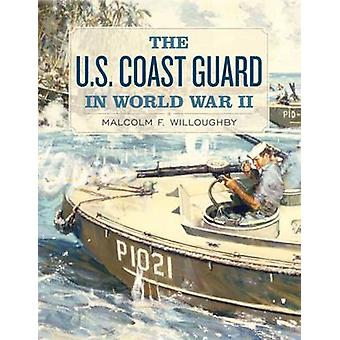 The U.S. Coast Guard in World War II by Malcolm F. Willoughby - 97815