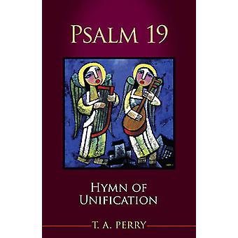 Psalm - Hymn of Unification - Book 19 by T. A. Perry - 9781619706859 Bo