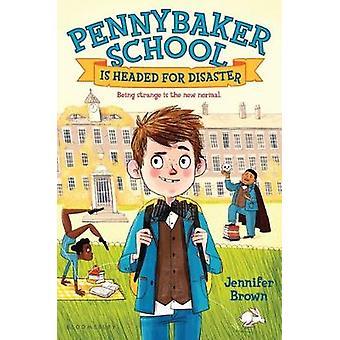 Pennybaker School Is Headed for Disaster by Jennifer Brown - 97816811