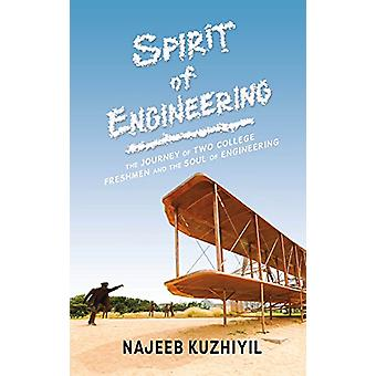 The Spirit of Engineering - The Journey of Two College Freshmen and th