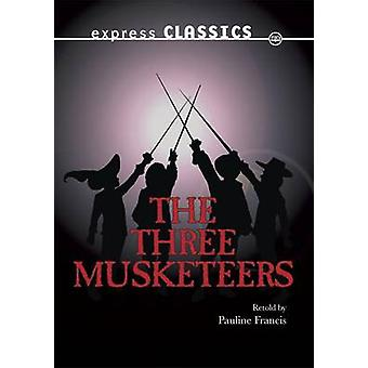 The Three Musketeers by Alexandre Dumas - Pauline Francis - 978178322