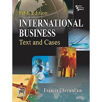International Business - Text and Cases by Francis Cherunilam - 978812