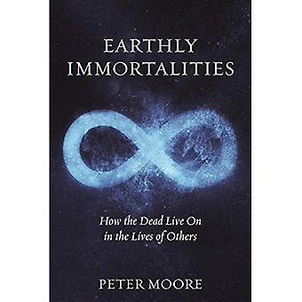 Aardse onsterfelijkheid: hoe de doden leven in het leven van anderen