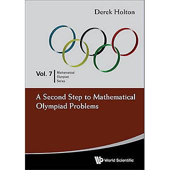 Second Step To Mathematical Olympiad Problems A by Derek Holton