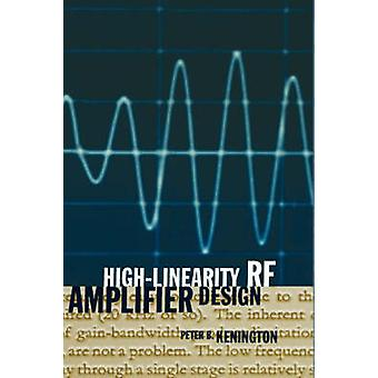 HighLinearity RF Amplifier Design by Kenington & Peter & B.